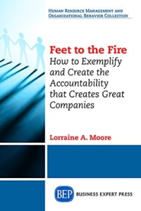 Feet to the Fire by Lorraine A. Moore